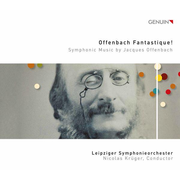 Leipziger Symphonieorchester - Offenbach Fantastique!
