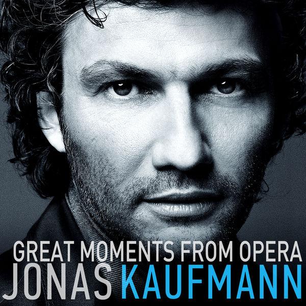 Jonas Kaufmann - Great Moments from Opera
