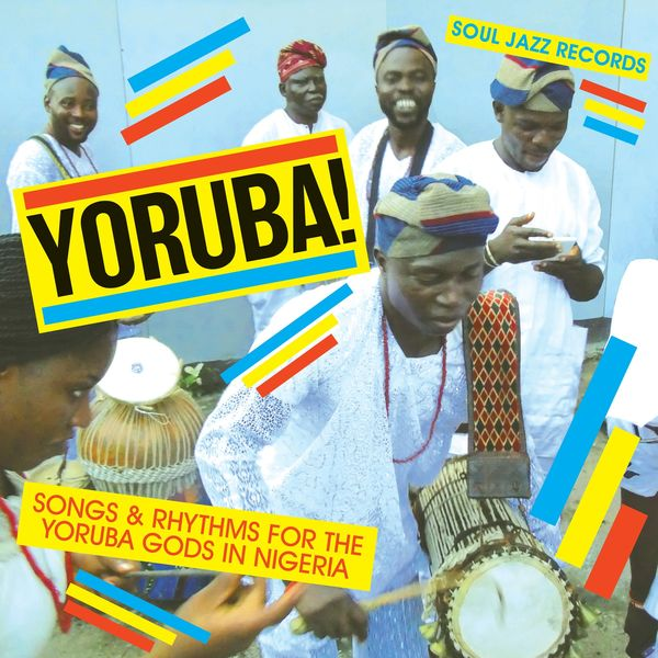 Konkere Beats - Soul Jazz Records Presents YORUBA! Songs and Rhythms for the Yoruba Gods in Nigeria
