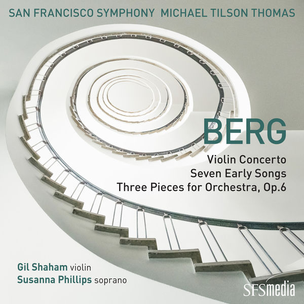 Michael Tilson Thomas|Berg: Violin Concerto, Seven Early Songs & Three Pieces for Orchestra