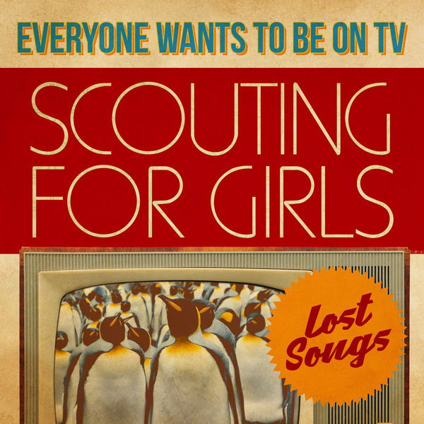 Scouting For Girls - Everybody Wants To Be On TV - Lost Songs