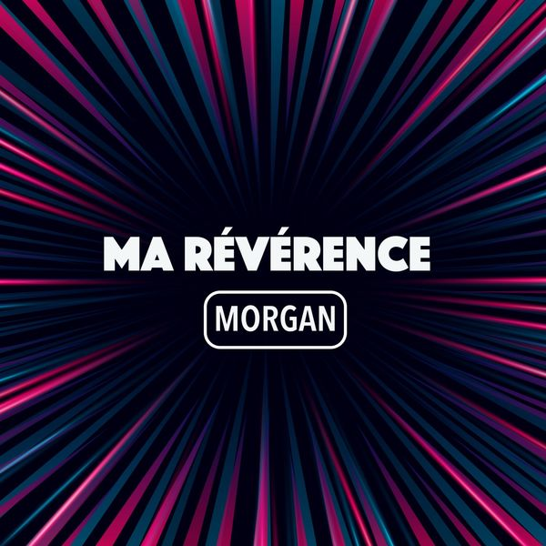 Morgan - Ma révérence