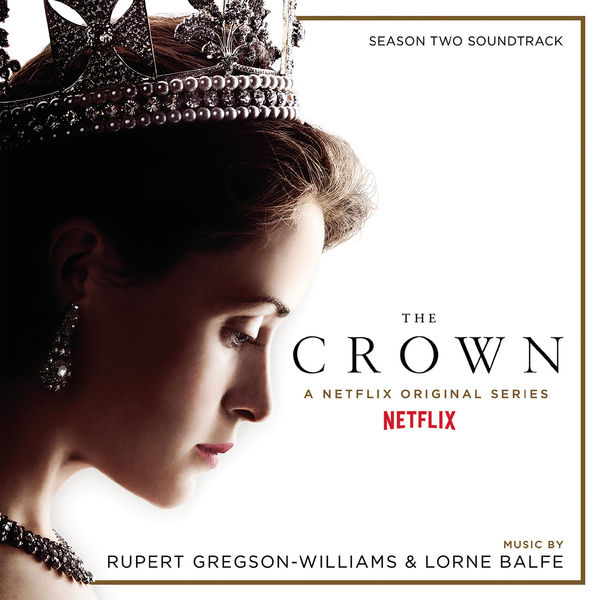 the crown season two soundtrack from the netflix original series rupert gregson williams. Black Bedroom Furniture Sets. Home Design Ideas