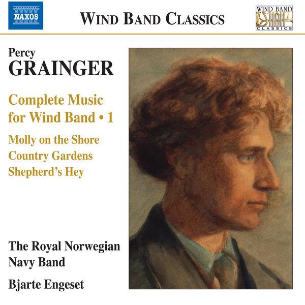 Royal Norwegian Navy Band - Grainger: Complete Music for Wind Band, Vol. 1