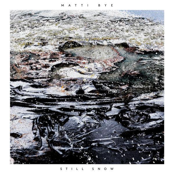 Matti Bye - Still Snow