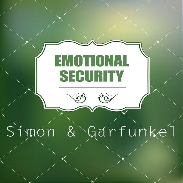 Simon & Garfunkel - Emotional Security