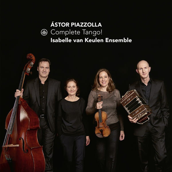 Isabelle van Keulen Ensemble - Complete Tango!