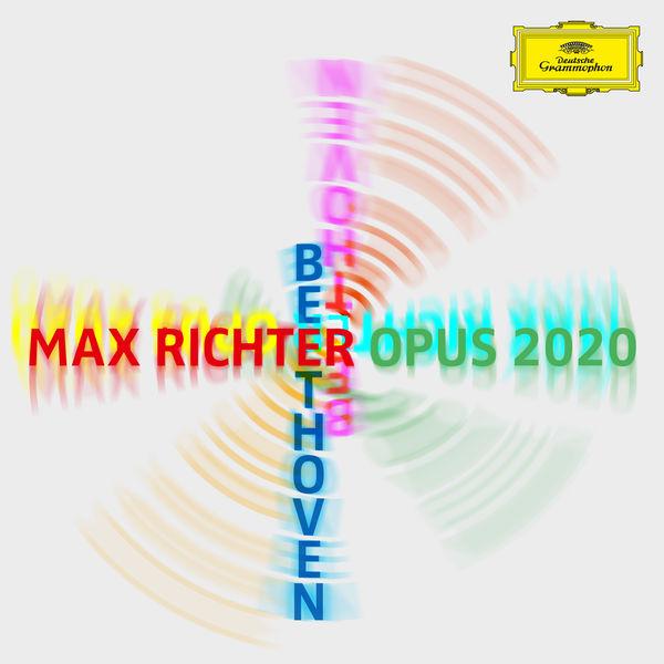 Max Richter - Max Richter – Beethoven – Opus 2020