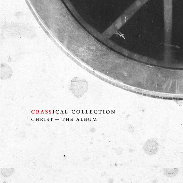 Crass - Christ - The Album (Crassical Collection)