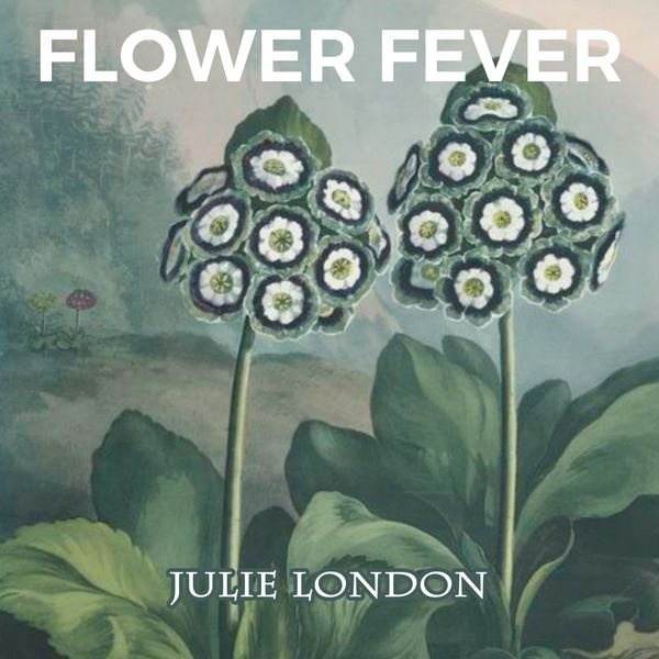 Julie London - Flower Fever