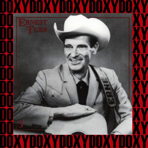 Ernest Tubb - The Yellow Rose of Texas, Vol.5 (Remastered Version) [Doxy Collection]