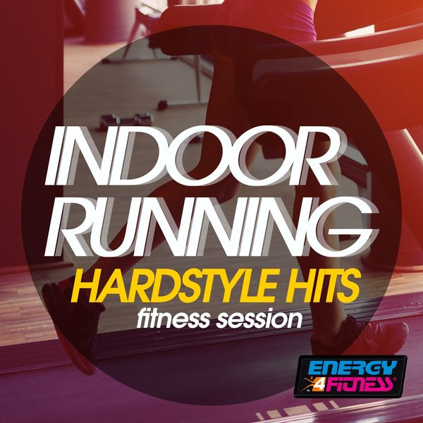 Various Artists - Indoor Running Hardstyle Hits Fitness Session