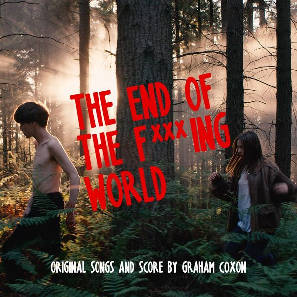 Graham Coxon - The End Of The F***ing World (Original Songs and Score)
