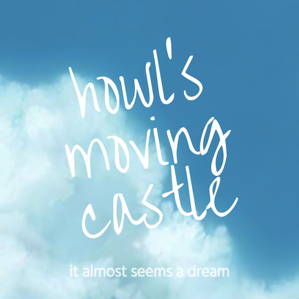 It Almost Seems a Dream - Howl's Moving Castle