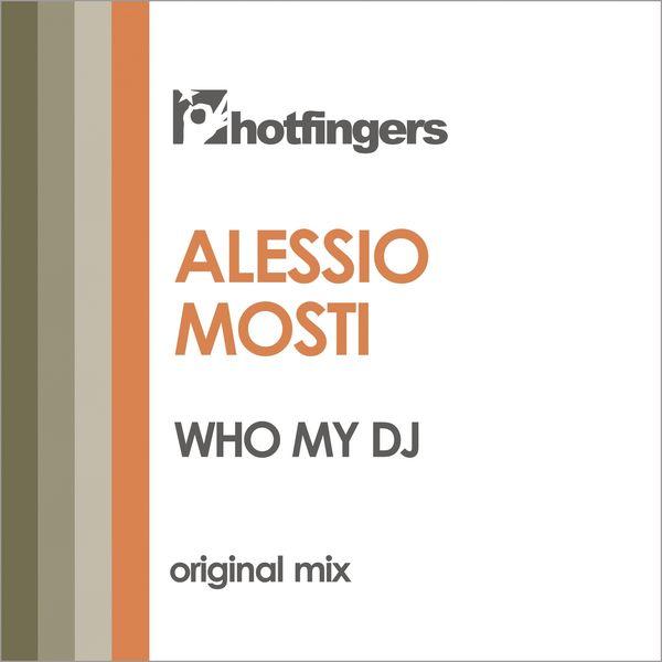 Alessio Mosti - Who My DJ