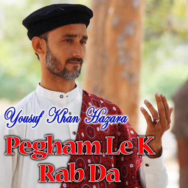 Yousuf Khan Hazara - Pegham Le K Rab Da