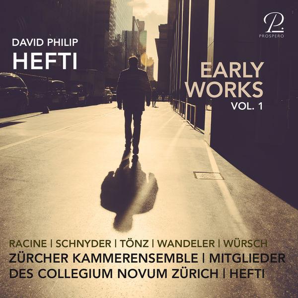 David Philip Hefti David Philip Hefti: Early Works, Vol. I