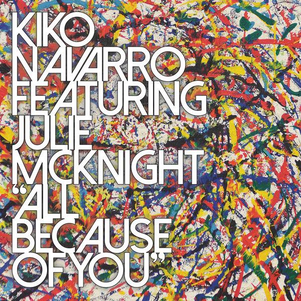 Kiko Navarro - All Because of You