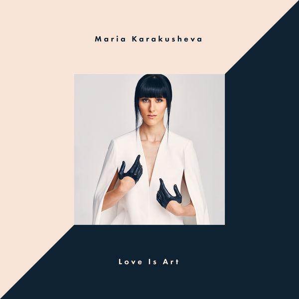 Maria Karakusheva - Love Is Art