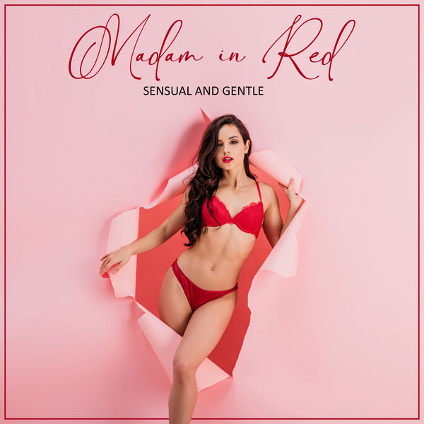 Sensual Chill Saxaphone Band|Madam in Red: Sensual and Gentle Feeling with Erotic Bedroom Music Collection