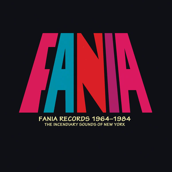 Various Artists - Fania Records 1964 - 1984: The Incendiary Sounds Of New York