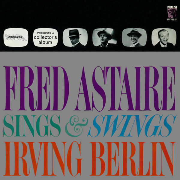 Fred Astaire - Fred Astaire Sings & Swings Irving Berlin