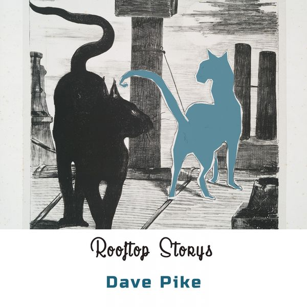 Dave Pike - Rooftop Storys