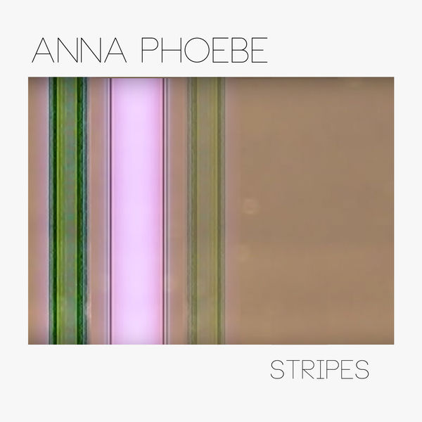 Anna Phoebe - Stripes