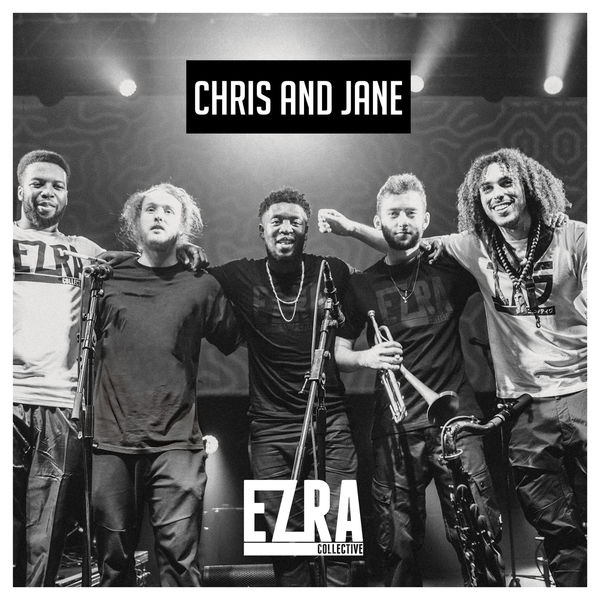 Ezra Collective - Chris and Jane