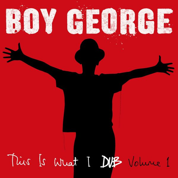 Boy George - This Is What I Dub, Vol. 1