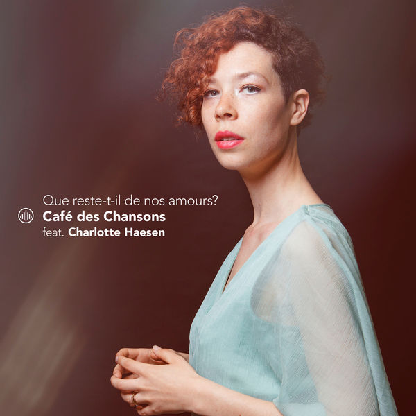Café des Chansons - Que reste-t-il de nos amours?
