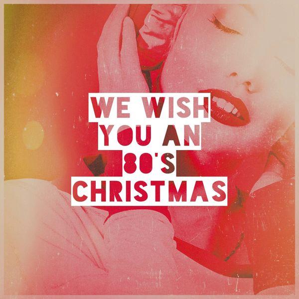 Album We Wish You an 80's Christmas, 60's 70's 80's 90's