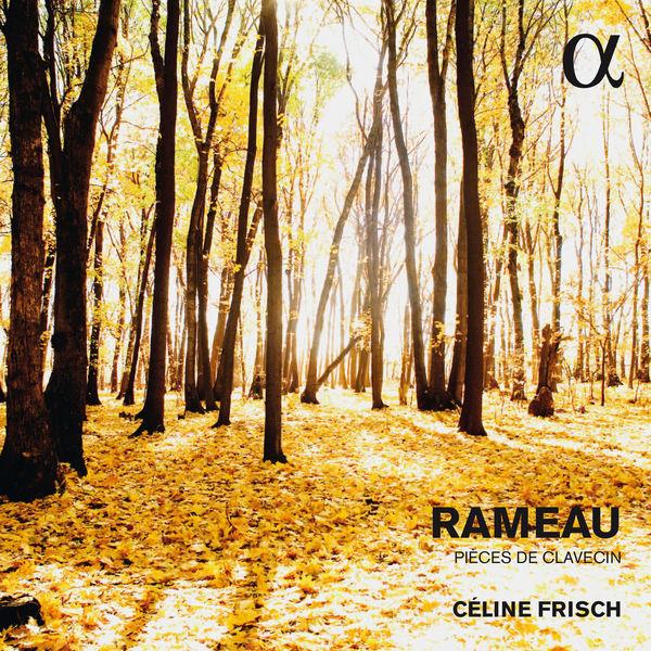Céline Frisch|Rameau : Pièces de clavecin