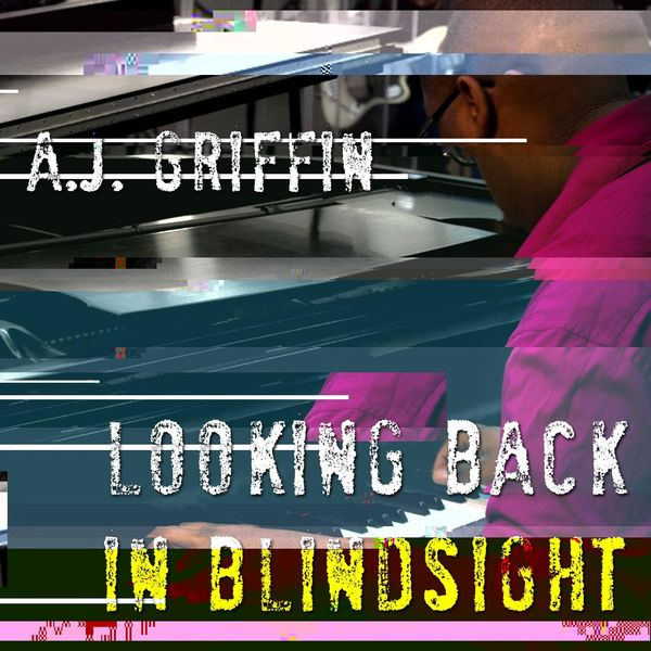 A.J. Griffin - Looking Back in Blindsight