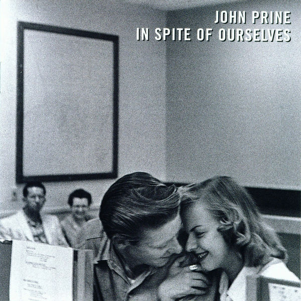 John Prine - In Spite of Ourselves