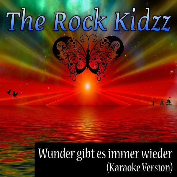 The Rock Kidzz - Wunder gibt es immer wieder (Karaoke Version)