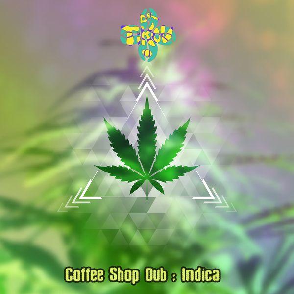 Dr Tikov - Coffee Shop Dub : Indica