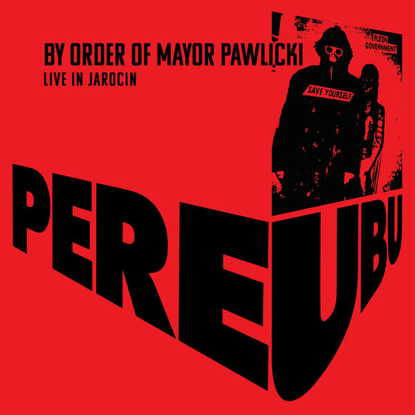 Pere Ubu - By Order Of Mayor Pawlicki (Live In Jarocin)