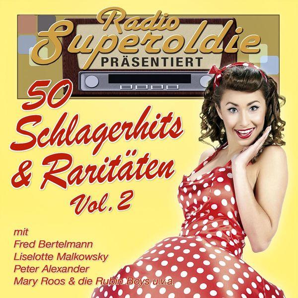 Various Artists - Radio Superoldie präsentiert 50 Schlagerhits & Raritäten Vol. 2