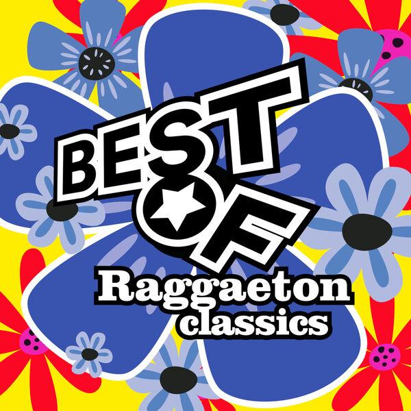 Various Artists - Best Of Raggaeton Classics