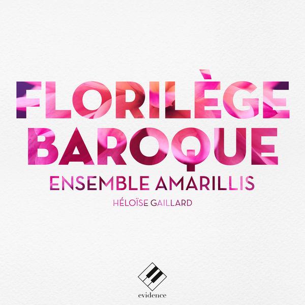 Ensemble Amarillis - Florilège baroque