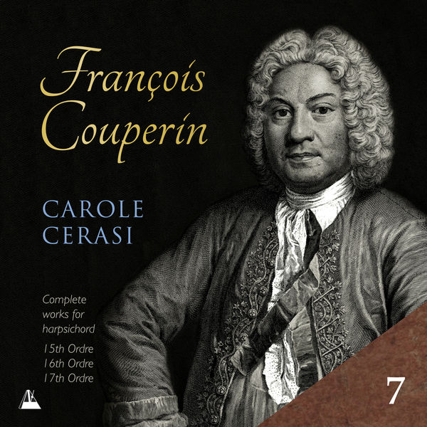 Carole Cerasi - Couperin: Complete Works for Harpsichord,VII.15e-17e Ordres