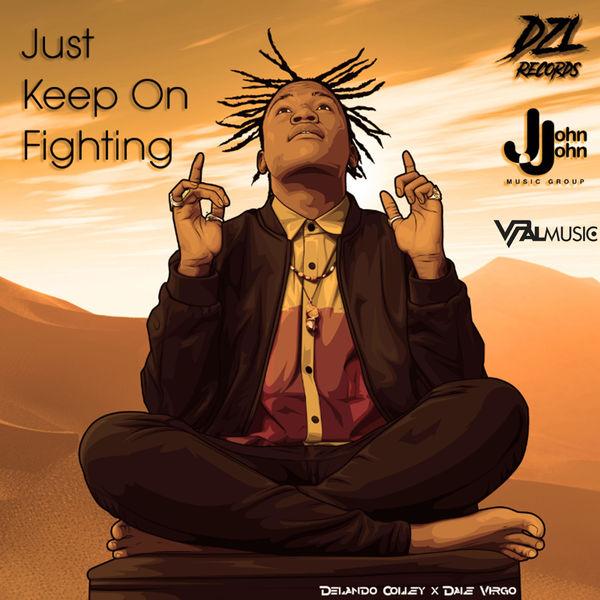 Delando Colley - Just Keep on Fighting