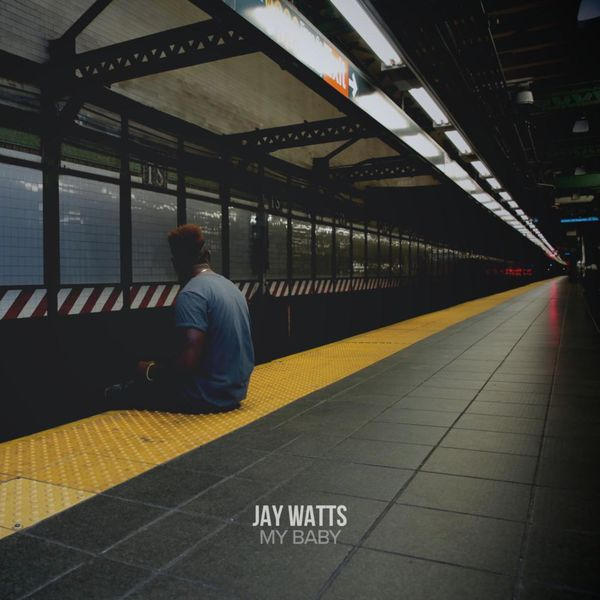 Jay Watts - My Baby