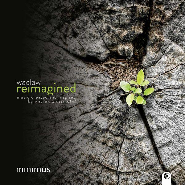 Minimus Vocal Ensemble - Wacław Reimagined