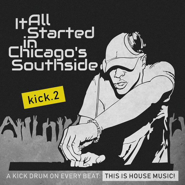 Various Artists - It All Started in Chicago's Southside, Kick. 2