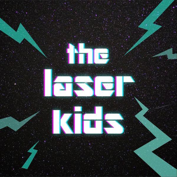 The Laser Kids - The Laser Kids