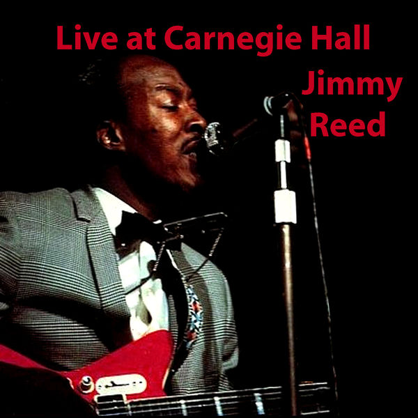 Jimmy Reed - Live at Carnegie Hall