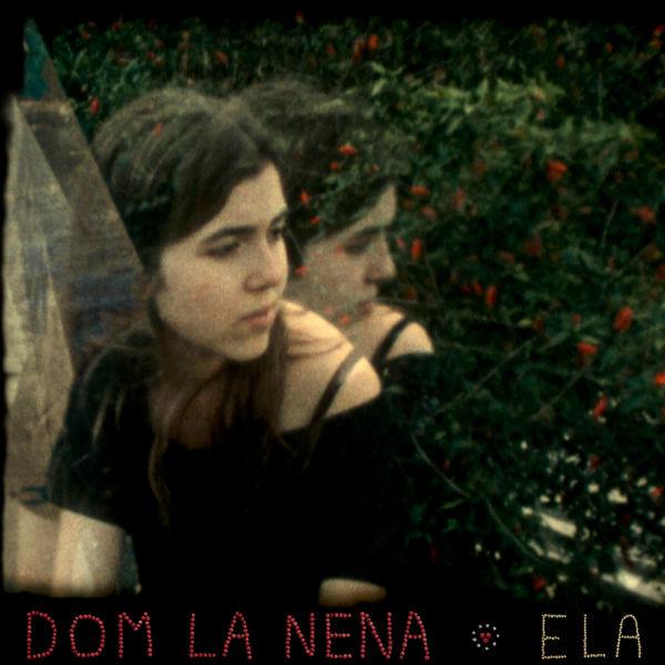 Dom La Nena - Ela