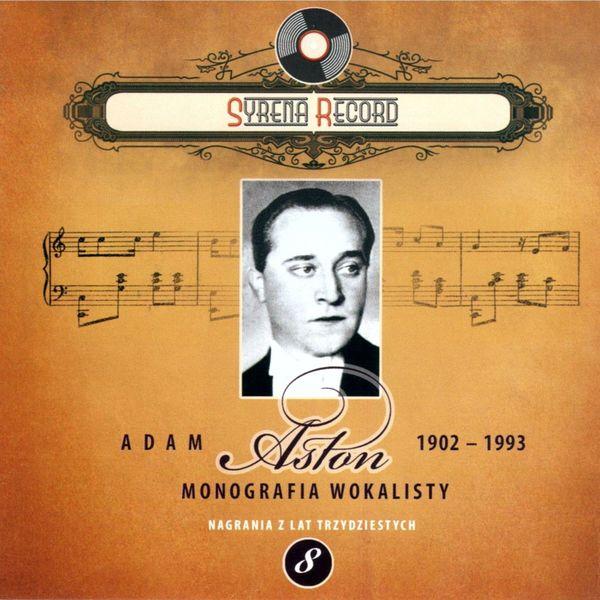 Adam Aston - Adam Aston Monografia wokalisty (Syrena Record Nagrania z lat trzydziestych)